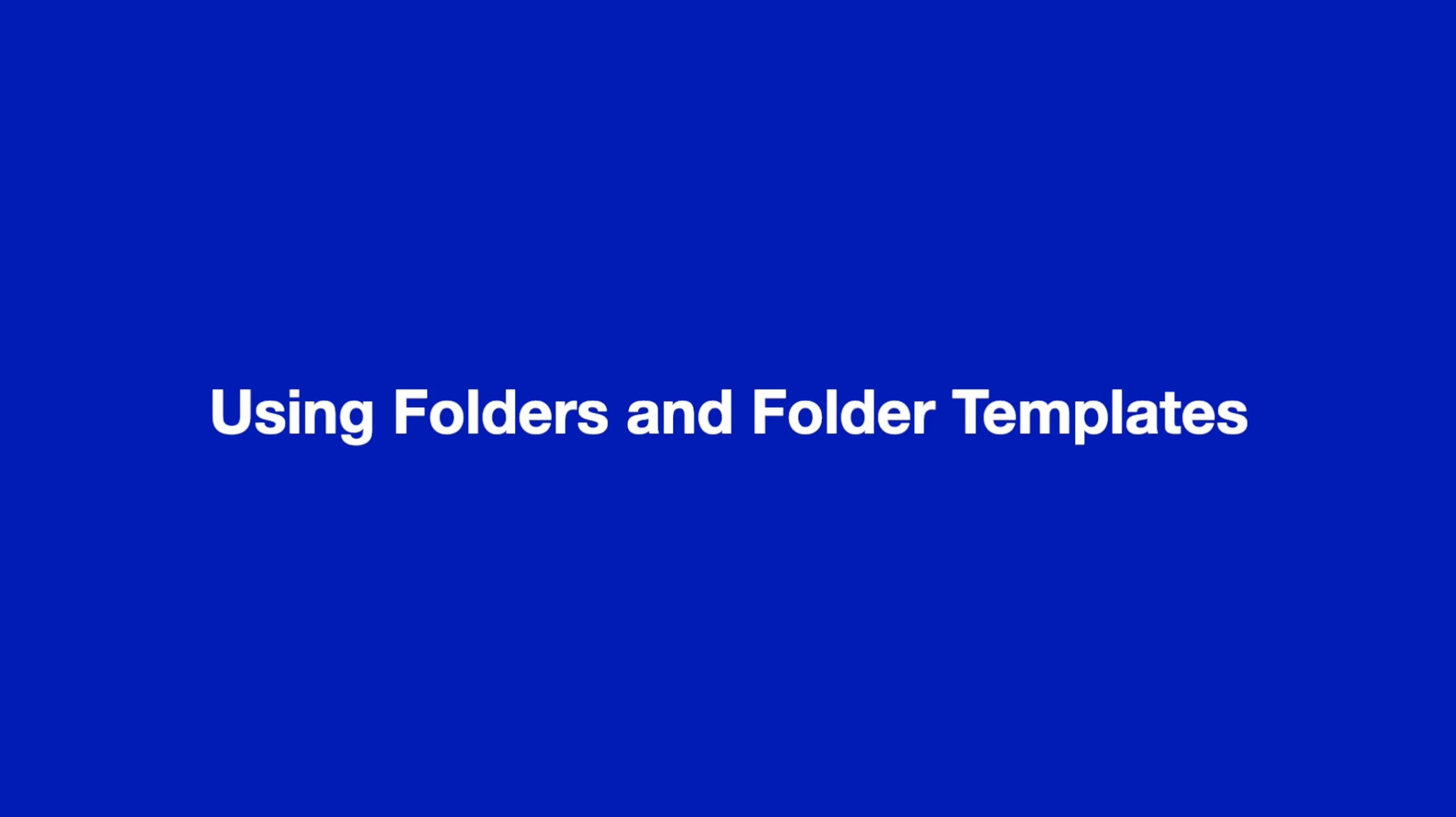 Using folders and folder templates thumbnail