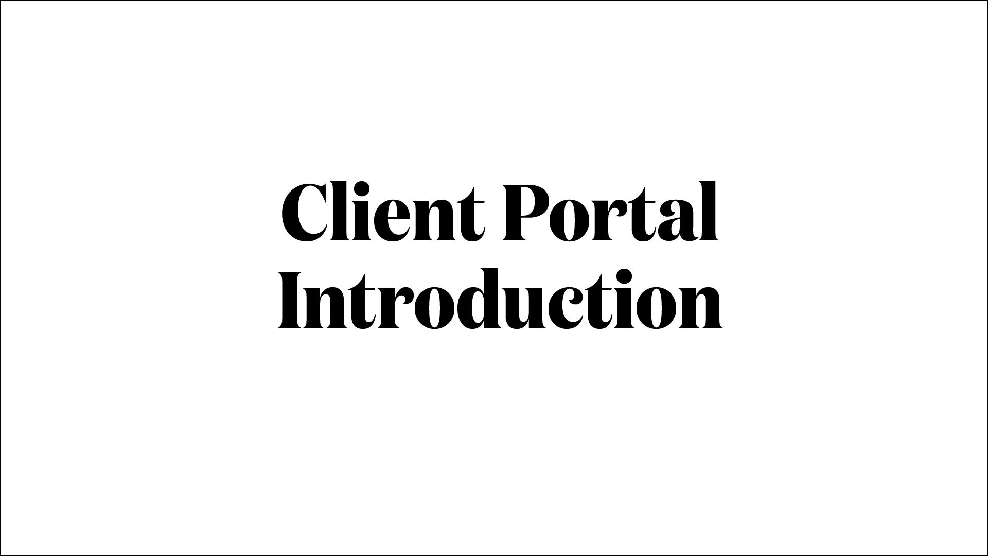 Client Portal Introduction