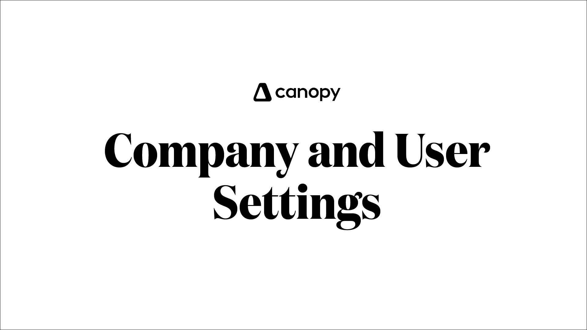 Canopy and User Settings