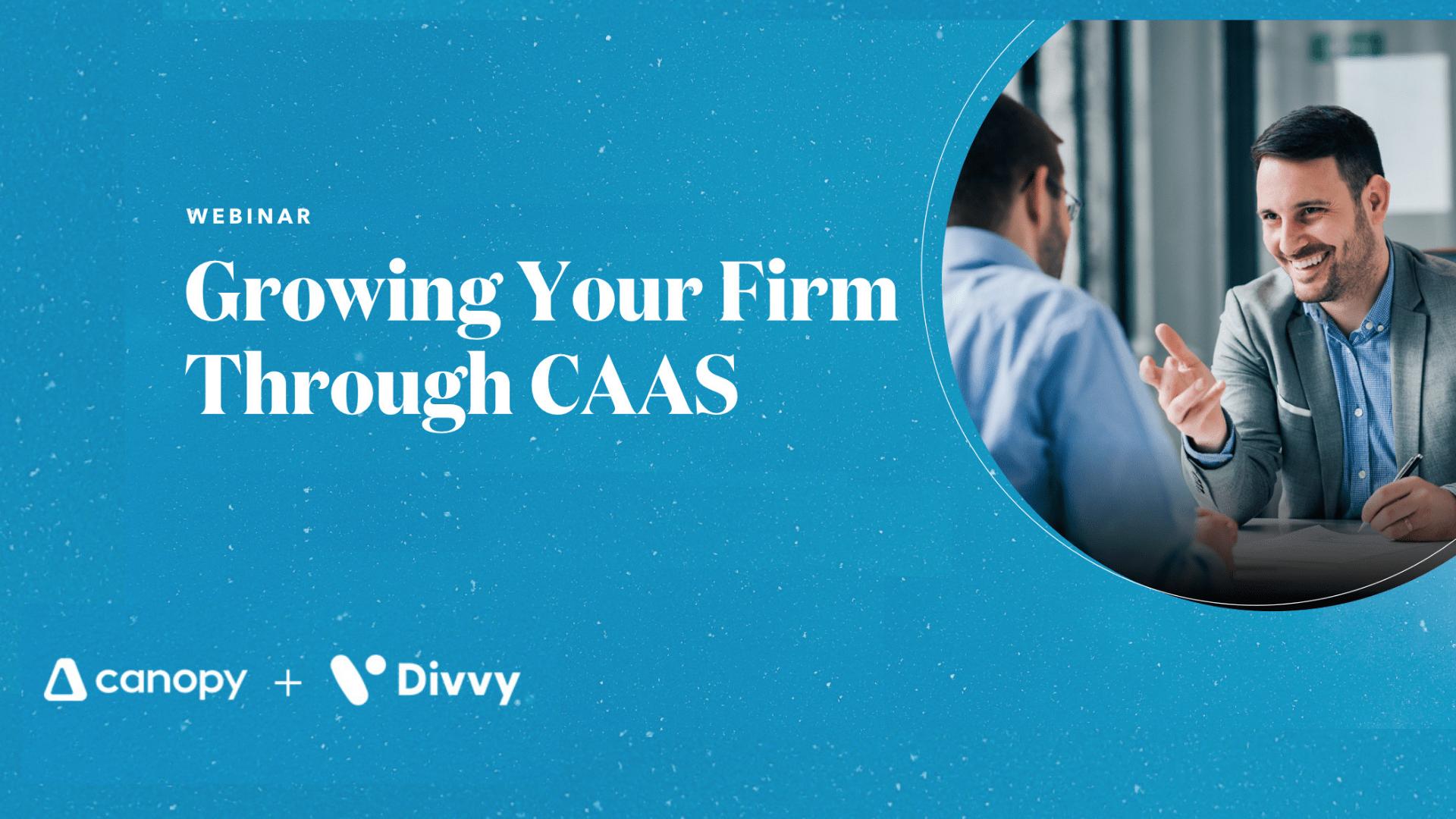 Learn How To Grow Your Firm Through CAAS   Canopy